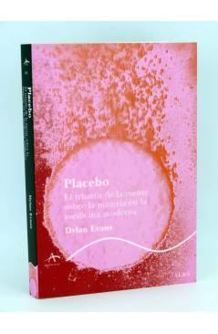 Cubierta de PLACEBO: TRIUNFO DE LA MENTE SOBRE MATERIA EN MEDICINA MODERNA (Dylan Evans) Alba 2010