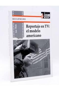 Cubierta de REPORTAJE EN TV: EL MODELO AMERICANO (Joan Úbeda) Íxia 1993