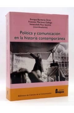 Cubierta de POLÍTICA Y COMUNICACIÓN EN LA HISTORIA CONTEMPORÁNEA (Bordería Ortiz / Martínez Gallego / Rius Sanchís) Frag