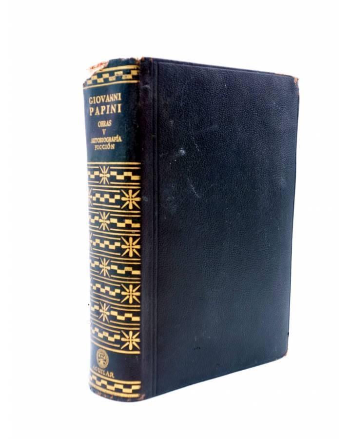 Cubierta de BIBLIOTECA DE AUTORES MODERNOS.. GIOVANNI PAPINI. OBRAS VOL V. AUTOBIOGRAFÍA FICCIÓN (Giovanni Papini) Aguil