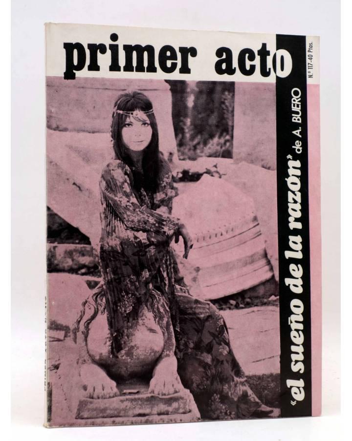 Cubierta de PRIMER ACTO. REVISTA DE TEATRO 117. EL SUEÑO DE LA RAZÓN DE BUERO VALLEJO (Vvaa) Primer Acto 1970