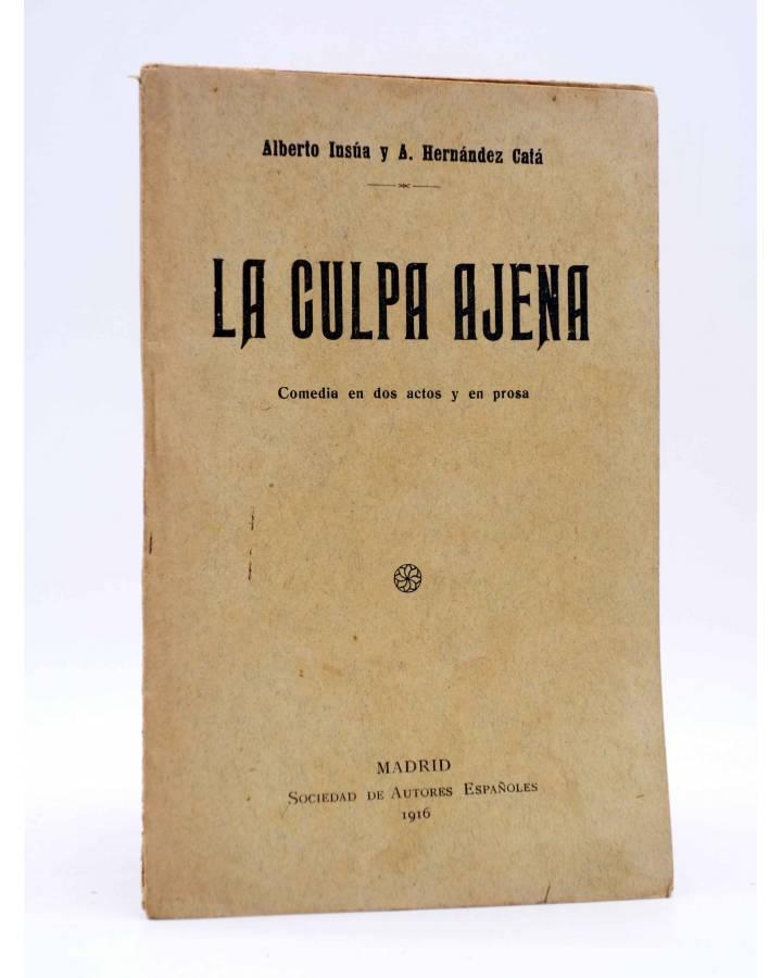 Cubierta de LA CULPA AJENA. COMEDIA EN DOS ACTOS (Alberto Insúa / A. Hernández Catá) Sociedad de Autores Españoles 1916