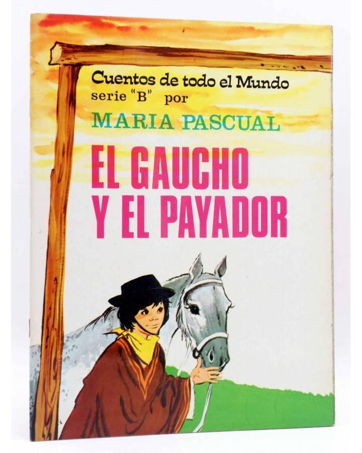 Cubierta de CUENTOS DE TODO EL MUNDO SERIE B 13. EL GAUCHO Y EL PAYADOR (Sotillos / María Pascual) Toray 1975