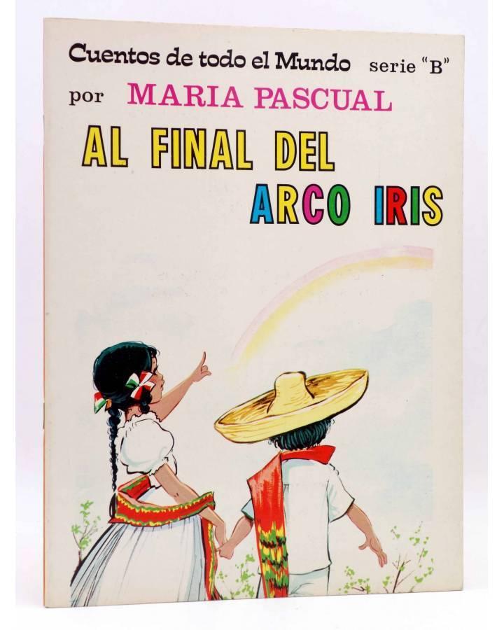 Cubierta de CUENTOS DE TODO EL MUNDO SERIE B 17. AL FINAL DEL ARCO IRIS (Sotillos / María Pascual) Toray 1975