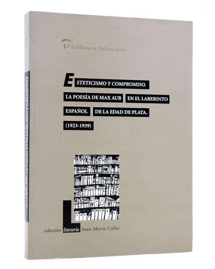Cubierta de ESTETICISMO Y COMPROMISO. LA POESÍA DE MAX AUB EN EL LABERINTO ESPAÑOL DE LA EDAD DE PLATA 1923-1939 (Juan M