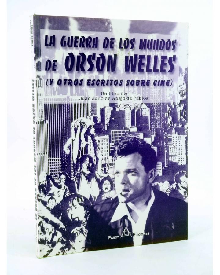 Cubierta de LA GUERRA DE LOS MUNDOS DE ORSON WELLES Y OTROS ESCRITOS SOBRE CINE (Juan Julio De Abajo De Pablos) Fancy 20