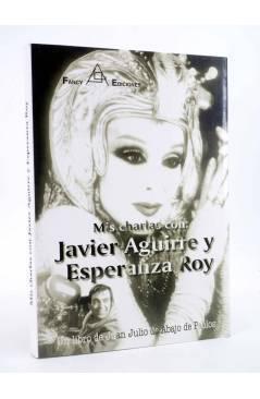 Cubierta de MIS CHARLAS CON JAVIER AGUIRRE Y ESPERANZA ROY (Juan Julio De Abajo De Pablos) Fancy 1999