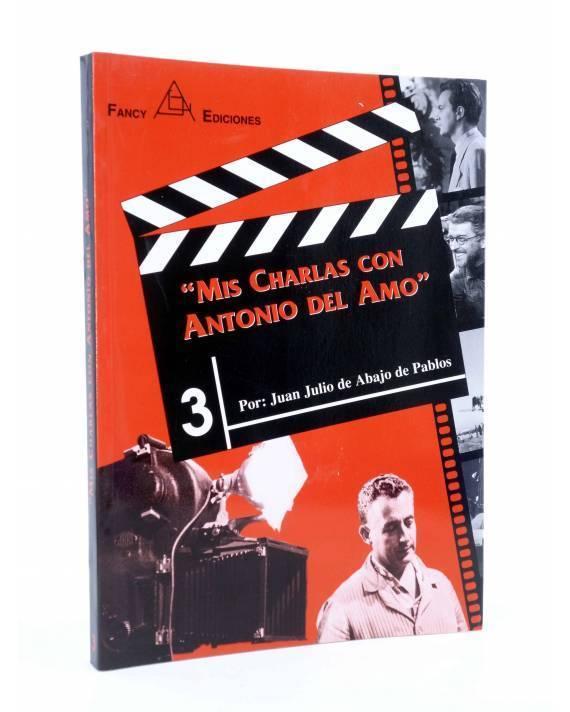 Cubierta de MIS CHARLAS CON ANTONIO DEL AMO (Juan Julio De Abajo De Pablos) Fancy 1998