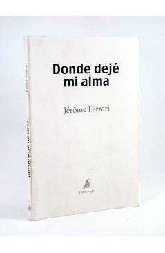 Cubierta de DONDE DEJÉ MI ALMA (Jerôme Ferrari) Demipage 2013