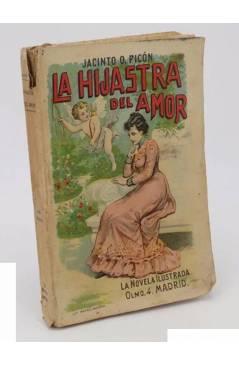 Cubierta de LA NOVELA ILUSTRADA 18. LA HIJASTRA DEL AMOR (Jacinto O. Picón) Madrid S/F. Ilustraciones José Pedraza