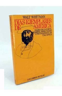 Cubierta de DÍAS EJEMPLARES DE AMÉRICA. DIARIO DE UN POETA HOMBRE ESPECTADOR Y PROTAGONISTA DE UNA ÉPOCA (Walt Whitman)