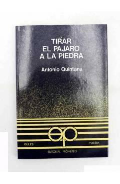 Contracubierta de COLECCIÓN GULES POESÍA 11. TIRAR EL PÁJARO A LA PIEDRA (Antonio Quintana) Prometeo 1981