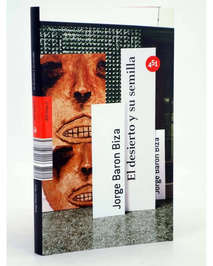 Cubierta de EL DESIERTO Y SU SEMILLA (Jorge Barón Biza) 451 Editores 2007