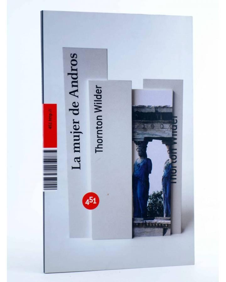 Cubierta de LA MUJER DE ANDROS (Thornton Wilder) 451 Editores 2007