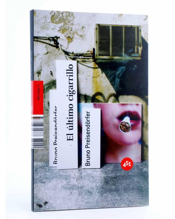 Cubierta de EL ÚLTIMO CIGARRILLO (Bruno Preisendörfer) 451 Editores 2008