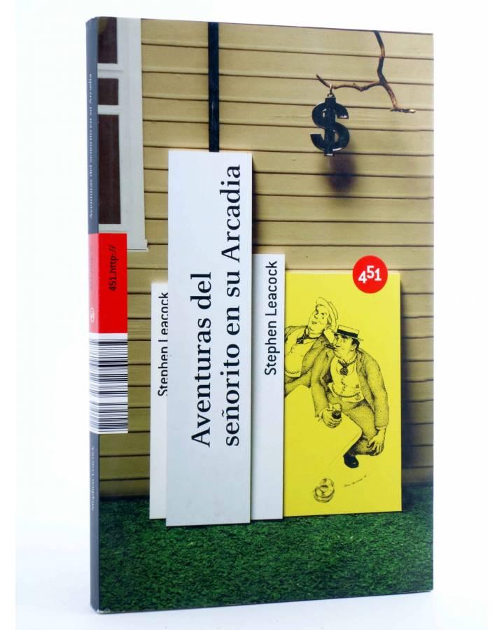 Cubierta de AVENTURAS DEL SEÑORITO EN SU ARCADIA (Stephen Leacock) 451 Editores 2008