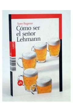 Cubierta de CÓMO SER EL SEÑOR LEHMANN (Sven Regener) 451 Editores 2009