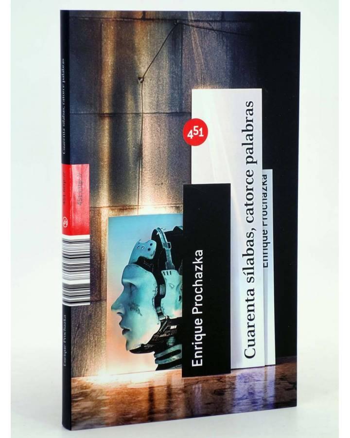Cubierta de CUARENTA SÍLABAS CATORCE PALABRAS (Enrique Prochazka) 451 Editores 2008