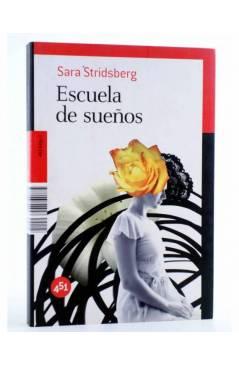 Cubierta de ESCUELA DE SUEÑOS (Sara Stridsberg) 451 Editores 2010