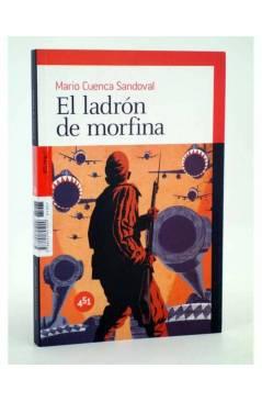 Cubierta de EL LADRÓN DE MORFINA (Mario Cuenca Sandoval) 451 Editores 2010