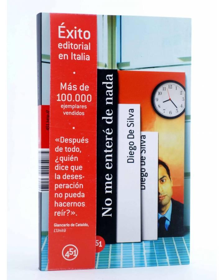 Cubierta de NO ME ENTERÉ DE NADA (Diego De Silva) 451 Editores 2008