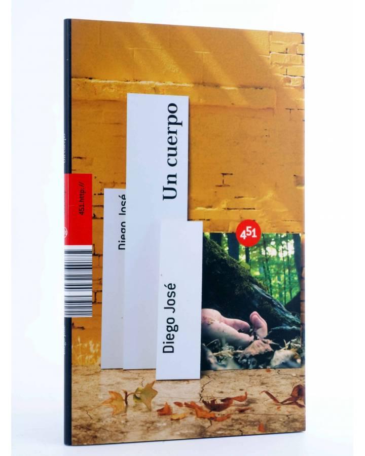 Cubierta de UN CUERPO (Diego José) 451 Editores 2008