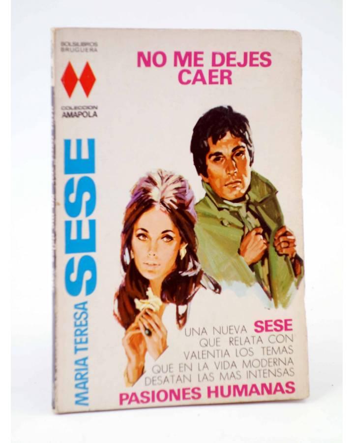 Cubierta de COLECCIÓN AMAPOLA 986. NO ME DEJES CAER (María Teresa Sesé) Bruguera Bolsilibros 1971