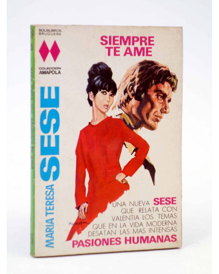 Cubierta de COLECCIÓN AMAPOLA 995. SIEMPRE TE AMÉ (María Teresa Sesé) Bruguera Bolsilibros 1971