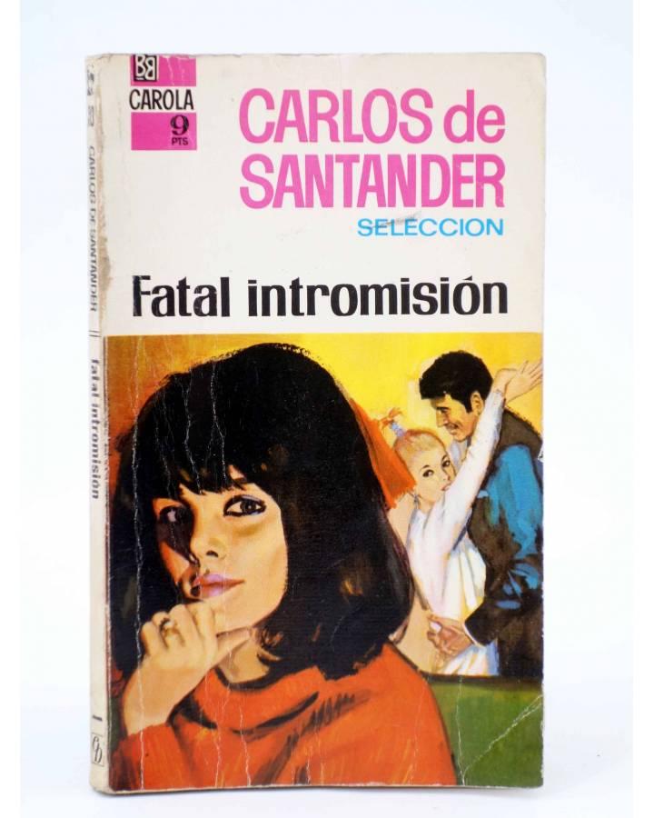 Cubierta de COLECCIÓN CAROLA 113. FATAL INTROMISIÓN (Carlos De Santander) Bruguera Bolsilibros 1968