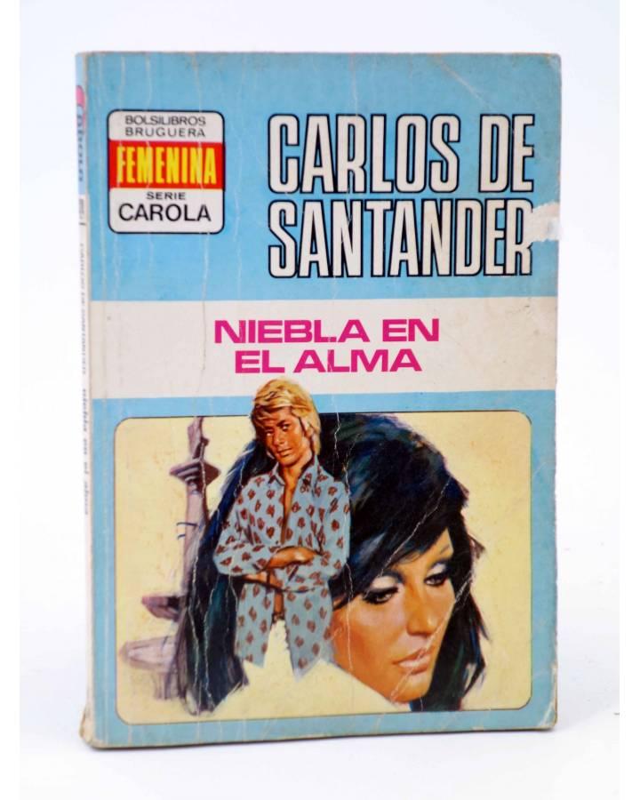 Cubierta de COLECCIÓN CAROLA 424. NIEBLA EN EL ALMA (Carlos De Santander) Bruguera Bolsilibros 1974