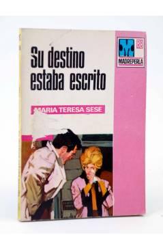 Cubierta de COLECCIÓN MADREPERLA 1096. SU DESTINO ESTABA ESCRITO (María Teresa Sesé) Bruguera Bolsilibros 1969