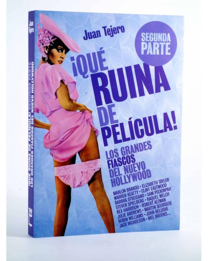 Cubierta de ¡QUÉ RUINA DE PELICULA! 2ª PARTE. LOS GRANDES FIASCOS DEL NUEVO HOLLYWOOD (Juan Tejero) T&B 2010