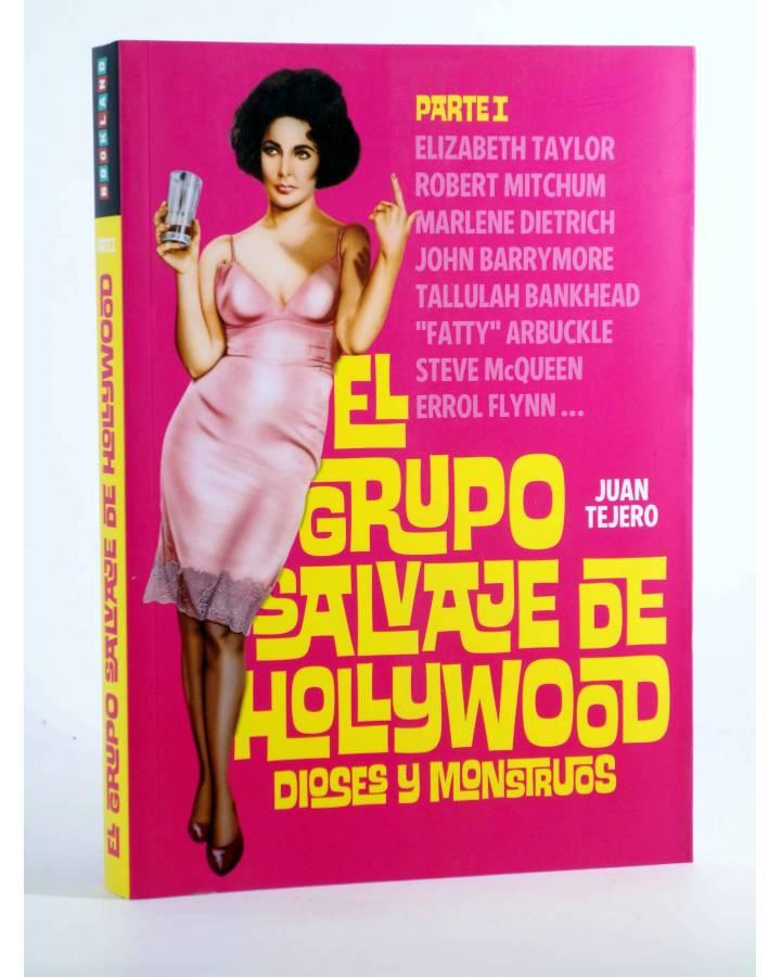 Cubierta de EL GRUPO SALVAJE DE HOLLYWOOD. PARTE I: DIOSES Y MONSTRUOS (Juan Tejero) Bookland 2013