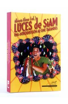 Cubierta de LUCES DE SIAM. UNA INTRODUCCIÓN AL CINE TAILANDÉS (Alberto Elena Ed.) T&B 2006