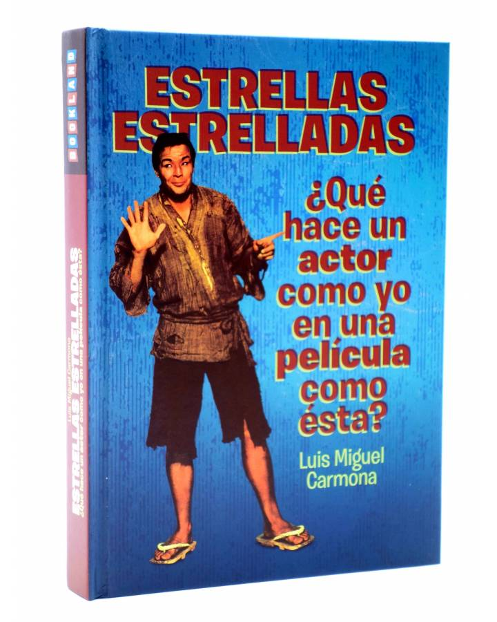 Cubierta de ESTRELLAS ESTRELLADAS. ¿QUÉ HACE UN ACTOR COMO YO EN UNA PELÍCULA COMO ESTA? (Luis Miguel Carmona) Bookland