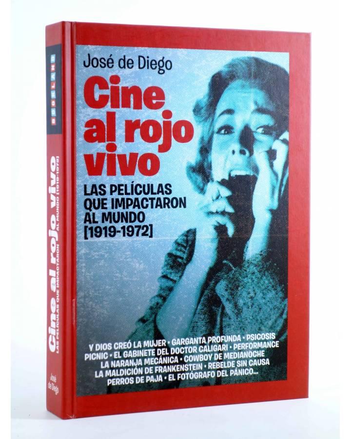 Cubierta de CINE AL ROJO VIVO. PELÍCULAS QUE IMPACTARON AL MUNDO 1919-1972 (José De Diego) Bookland 2011