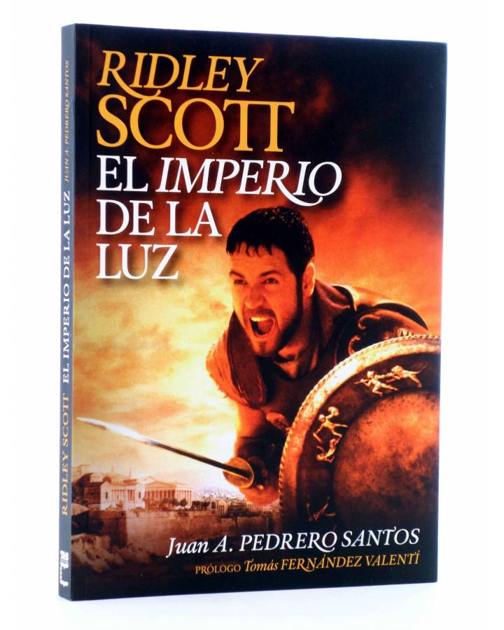 Cubierta de RIDLEY SCOTT: EL IMPERIO DE LA LUZ (Juan A. Pedrero Santos) T&B 2012