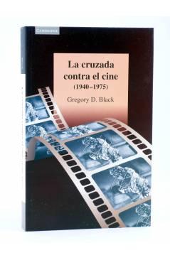 Cubierta de LA CRUZADA CONTRA EL CINE. 1940-1975 (Gregory D. Black) Cambridge University Press 1999