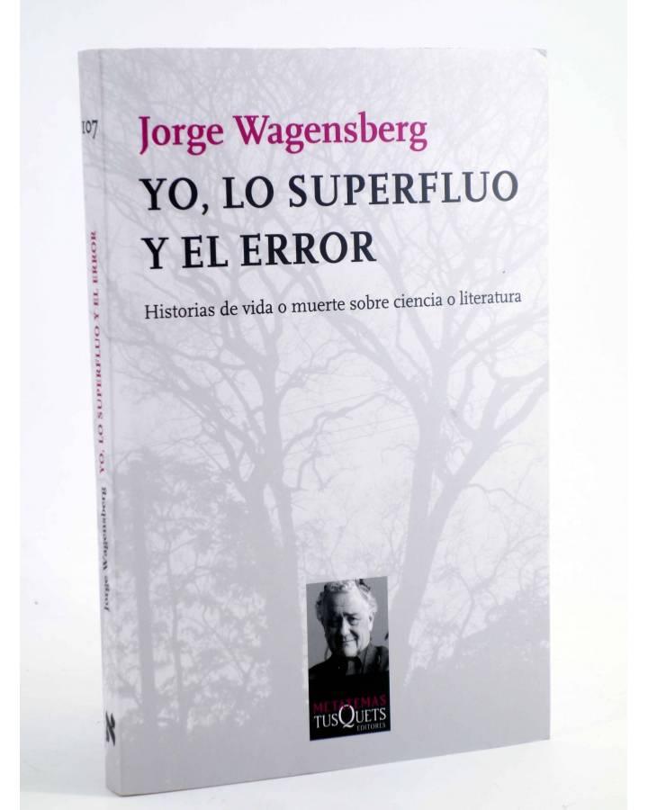 Cubierta de METATEMAS 107. YO LO SUPERFLUO Y EL ERROR (Jorge Wagensberg) Tusquets 2009