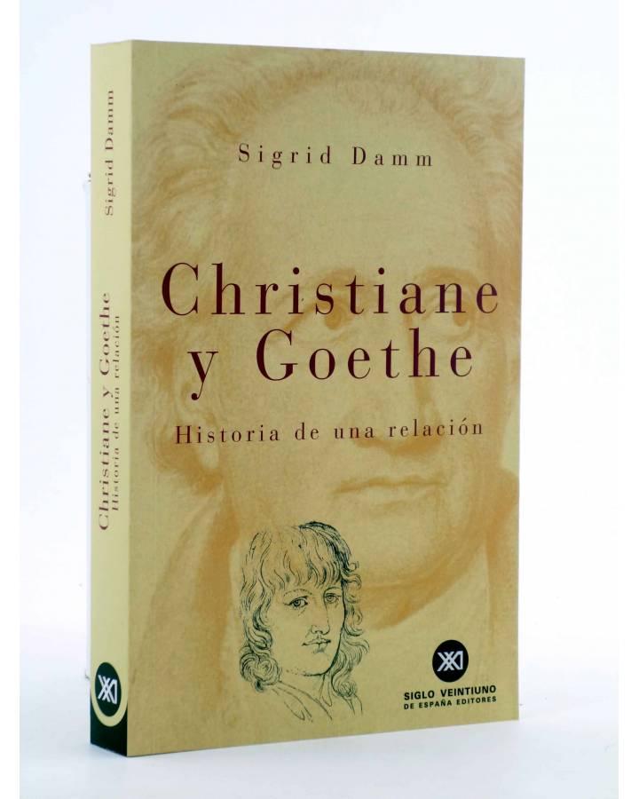 Cubierta de CHRISTIANNE Y GOETHE. HISTORIA DE UNA RELACIÓN (Sigrid Damn) Siglo XXI 2000
