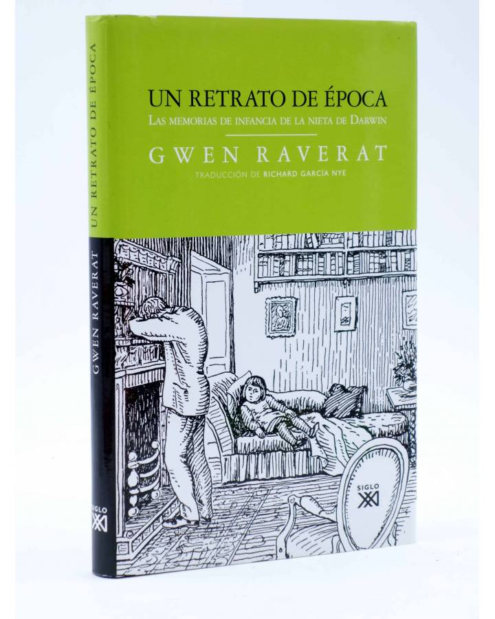 Cubierta de UN RETRATO DE ÉPOCA. LAS MEMORIAS DE INFANCIA DE LA NIETA DE DARWIN (Gwen Raverat) Siglo XXI 2009
