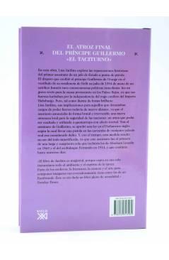 Contracubierta de EL ATROZ FINAL DEL PRÍNCIPE GUILLERMO EL TACITURNO (Lisa Jardine) Siglo XXI 2008