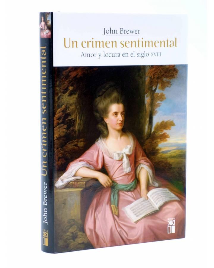 Cubierta de UN CRIMEN SENTIMENTAL. AMOR Y LOCURA EN EL SIGLO XVIII (John Brewer) Siglo XXI 2006