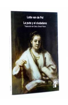Cubierta de LA PUTA Y EL CIUDADANO. LA PROSTITUCIÓN EN AMSTERDAM EN LOS SIGLOS XVII Y XVIII (Lotte Van De Pol) Siglo XXI