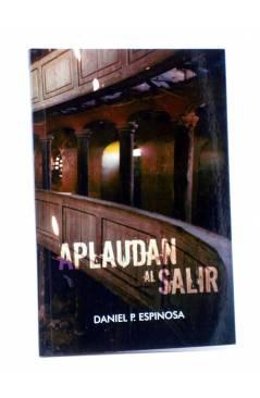 Cubierta de APLAUDAN AL SALIR (Daniel P. Espinosa) 23 Escalones 2012