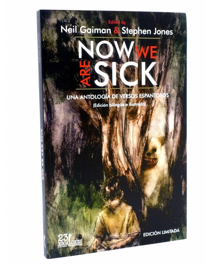 Cubierta de NOW WE ARE SICK. UNA ANTOLOGÍA DE VERSOS ESPANTOSOS (Neil Gaiman Y Stephen Jones Presentan) 23 Escalones 201