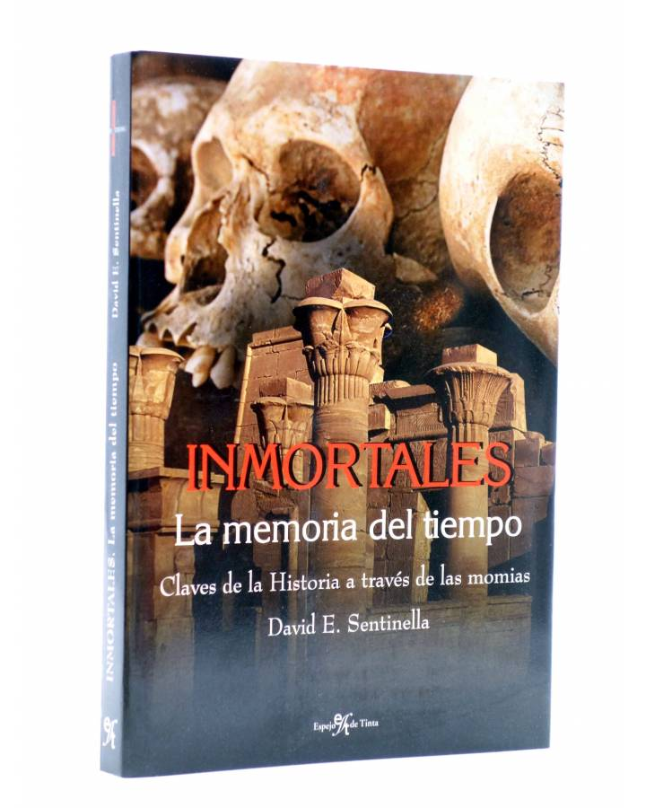 Cubierta de INMORTALES: LA MEMORIA DEL TIEMPO. Claves de la historia a través de las momias (David E. Sentinella) 2005