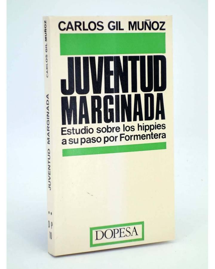Cubierta de DP 10. JUVENTUD MARGINADA. LOS HIPPIES A SU PASO POR FORMENTERA (C. Gil Muñoz) Dopesa 1973