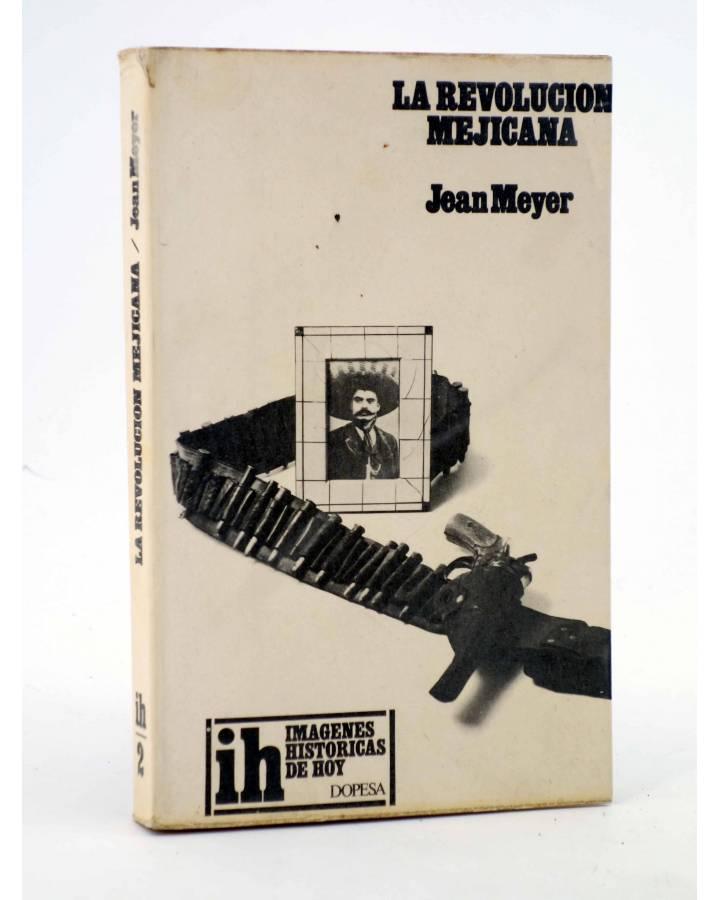 Cubierta de IH 2. LA REVOLUCIÓN MEJICANA 1910 1940 (Jean Meyer) Dopesa 1973