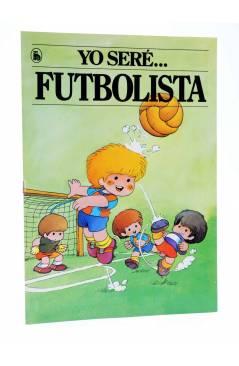 Cubierta de YO SERE… 6. FUTBOLISTA (Jan / Cristina Brunet) Bruguera 1986